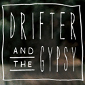 The Drifter & the Gypsy