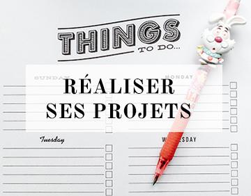 Réaliser ses projets